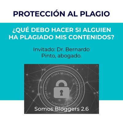 ¿Cómo proteger mis contenidos? by Somos Bloggers