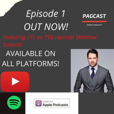Pagcast Episode 1 Feat Cfl On Tsn Reporter Matthew Scianitti By Pagcast A Podcast On Anchor