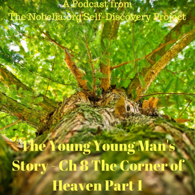 The Young Young Man's Story - Ch 8 The Corner of Heaven Part 1