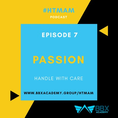 SERIES 1 | EPISODE 7 | PASSION: Handle with care!