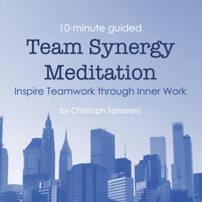Bonus Episode: Team Synergy Meditation (10-minute guided