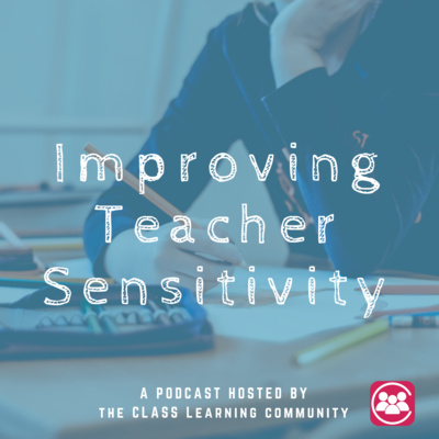 Teacher Sensitivity— Being Aware and Responsive to Students' Concerns