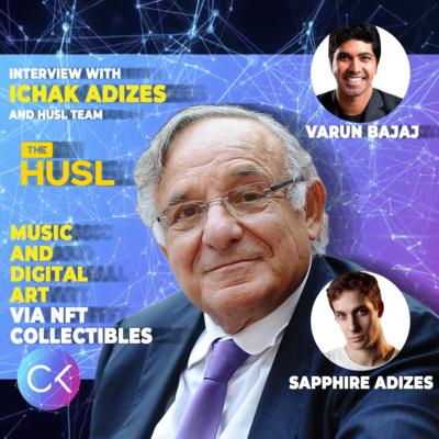 Music and Digital Art via NFT Collectibles (w/ Ichak Adizes, Sapphire Adizes, & Varun Bajaj)