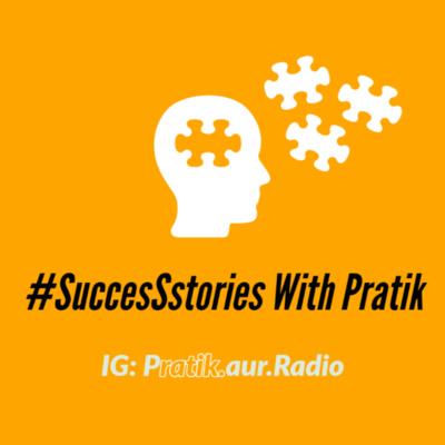 #SuccesSstories With Pratik