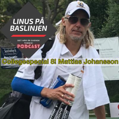 Collegespecial 8! Mattias Johansson, head men's tenniscoach UC Riverside
