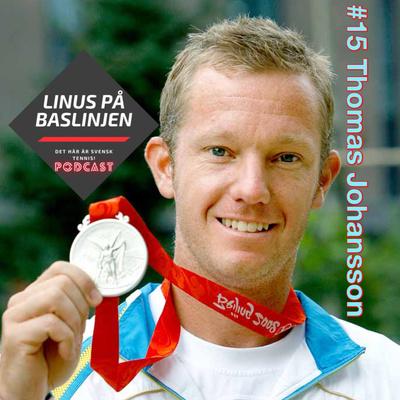 #15 Thomas Johansson delger oss sina erfarenheter från sin spelar- och coachingkarriär i högsta världstoppen