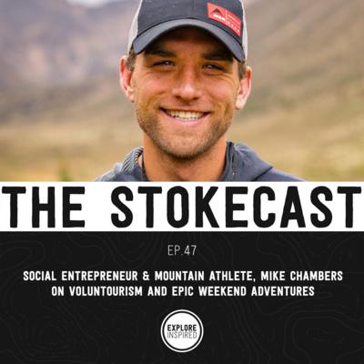 EP47: Social Entrepreneur & Mountain Athlete, Mike Chambers