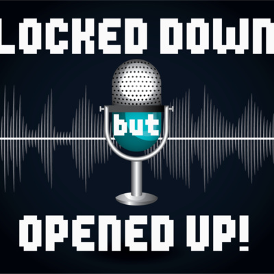 Locked Down but Opened Up! - Pitch for MyRodeCast 2020