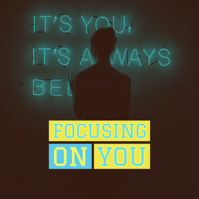 Focusing On You | Ep 39