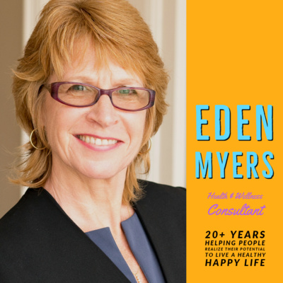 Eden Myers: Health and Wellness Consultant | Ep 41