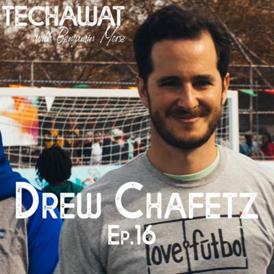 Drew Chafetz: Love Fútbol
