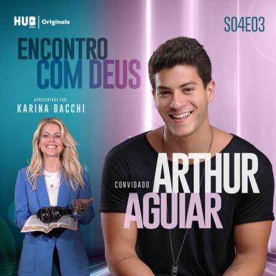 Encontro com Deus: Arthur Aguiar