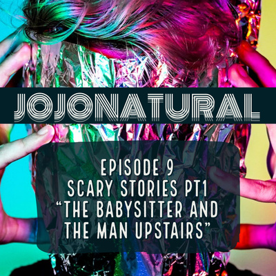 Episode 9 Scary Stories pt1 by Jojonatural • A podcast on Anchor