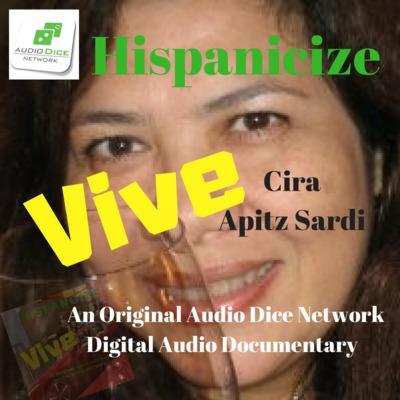 Cira Apitz Periodista, lo que puedes aprender de la Fuerza LatinX   Vive Hispanicize producción Audio Dice Network