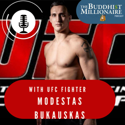 Conversations with Buddhist Millionaires: with UFC fighter, Modestas Bukauskas by The Buddhist Millionaire podcast • A podcast on Anchor