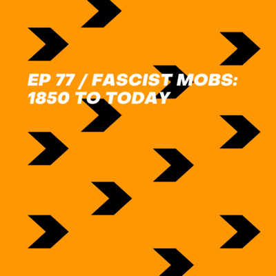 Fascist Mobs: 1850 to Today