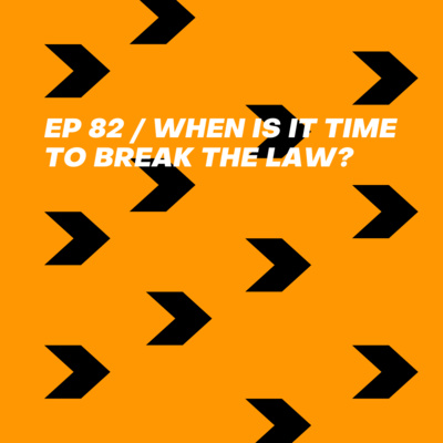 When Is It Time To Break The Law?
