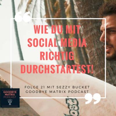 #21¦ Bei Social Media richtig durchstarten 🚀 Mit Sezzy Bucket