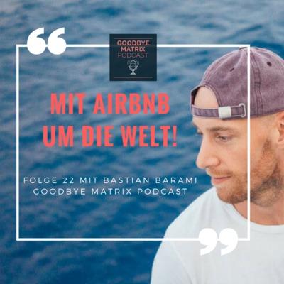 #22¦ Mit Airbnb um die Welt 🌏 Mit Bastian Barami