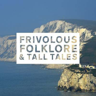 Frivolous Folklore & Tall Tales - Episode 1