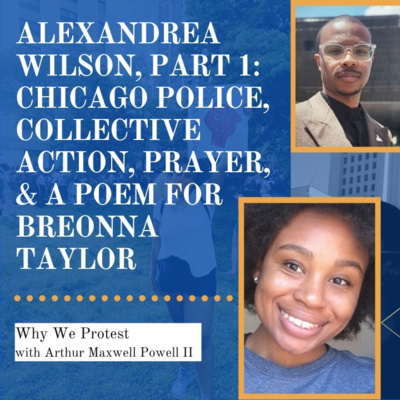 Alexandrea Wilson Part 1 Chicago Police Collective Action Prayer A Poem For Breonna Taylor By Why We Protest A Podcast On Anchor