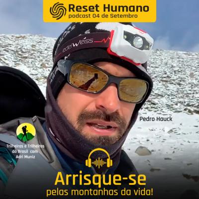 ARRISQUE-SE pelas montanhas da vida com Freddy Duclerc e Pedro Hauck