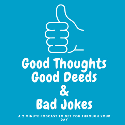 Good Thoughts, Good Deeds and Bad Jokes