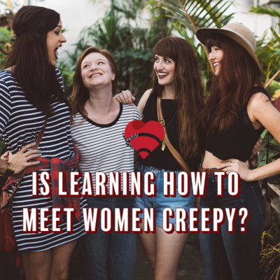 Social Scope - Is it creepy to learn dating skills?