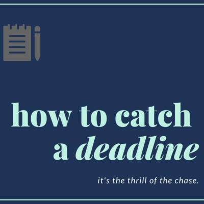 How to Catch a Deadline
