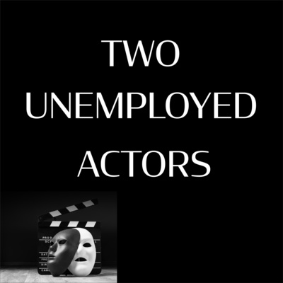 Two Unemployed Actors - Rode Cast Competition