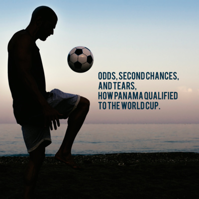 Odds, second chances, and tears. How Panama qualified to the world cup.