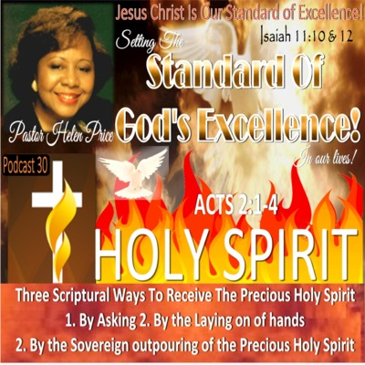 Podcast 30 The Three Scriptural Ways To Receive The Precious Holy Spirit