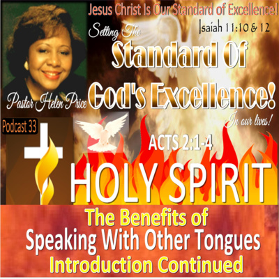 Pastor Helen Price Podcast 33 The Benefits of Speaking in other tongues- Introduction Cont.