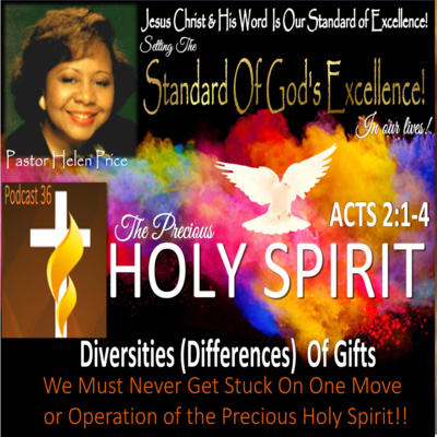 Pastor Helen Price Podcast 36 - Diversities (Differences) of gifts, but the same Holy Spirit