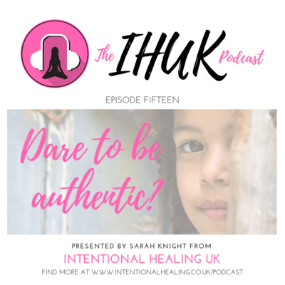 Episode 15 - Dare to be Authentic?
