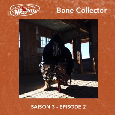 Dans Le Monde de... Bone Collector #S03EP02