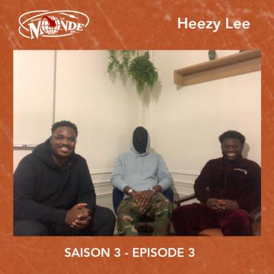 Dans Le Monde de... Heezy Lee #S03EP03