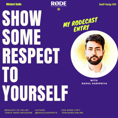 Show some respect to yourself (My Rodecast Entry)