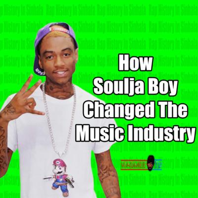 How Soulja Boy Forever Changed The Music Industry - Rap History In Sinhala - Wagmeetv