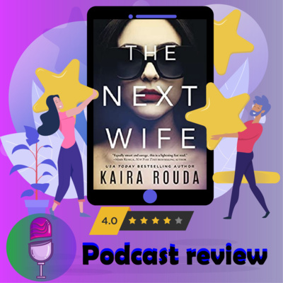 The Next Wife: Book By Kaira Rouda - Book Review Podcast