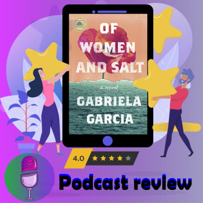 Of Women and Salt: Book By Gabriela Garcia - Book Review Podcast