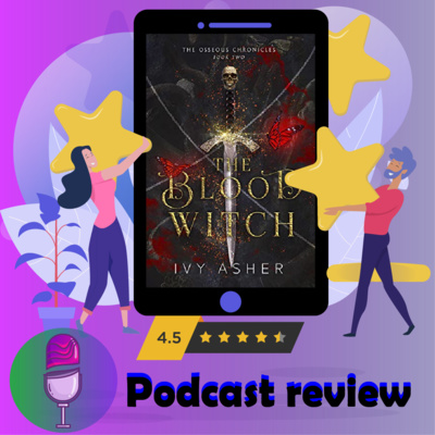 The Blood Witch: Book By Ivy Asher - Book Review Podcast