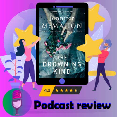 The Drowning Kind: By Jennifer McMahon | Book Review Podcast