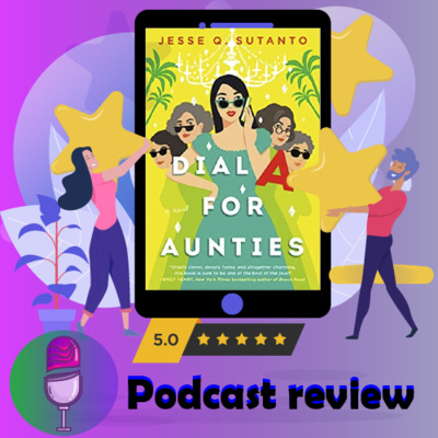 Dial A for Aunties: By Jesse Q. Sutanto | Book Review Podcast
