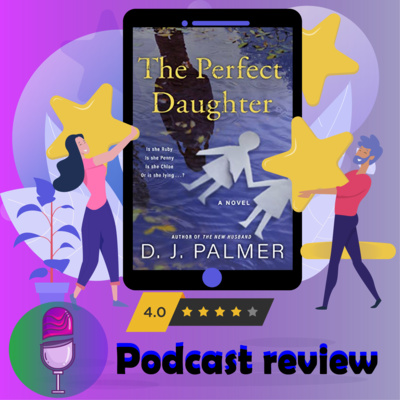 The Perfect Daughter: By D.J. Palmer | Book Review Podcast