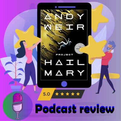 Project Hail Mary: Book By Andy Weir | Book Review Podcast