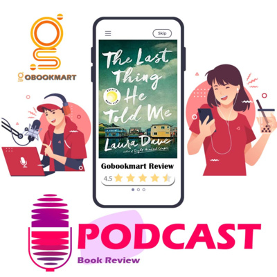 The Last Thing He Told Me: Book By Laura Dave | Book Review Podcast