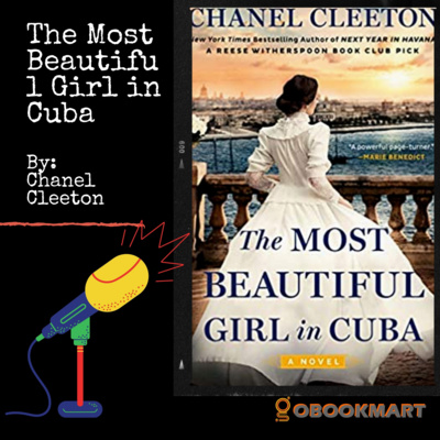 The Most Beautiful Girl in Cuba: By Chanel Cleeton | Book Review Podcast