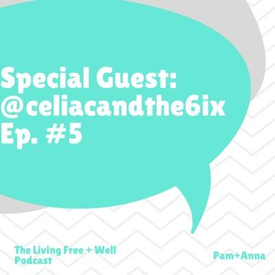 Gluten-Free Toronto Guest: Celiac and the 6ix - Ep. #5