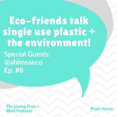 Ahimsa Eco talks the Environment & Living Zero Waste!